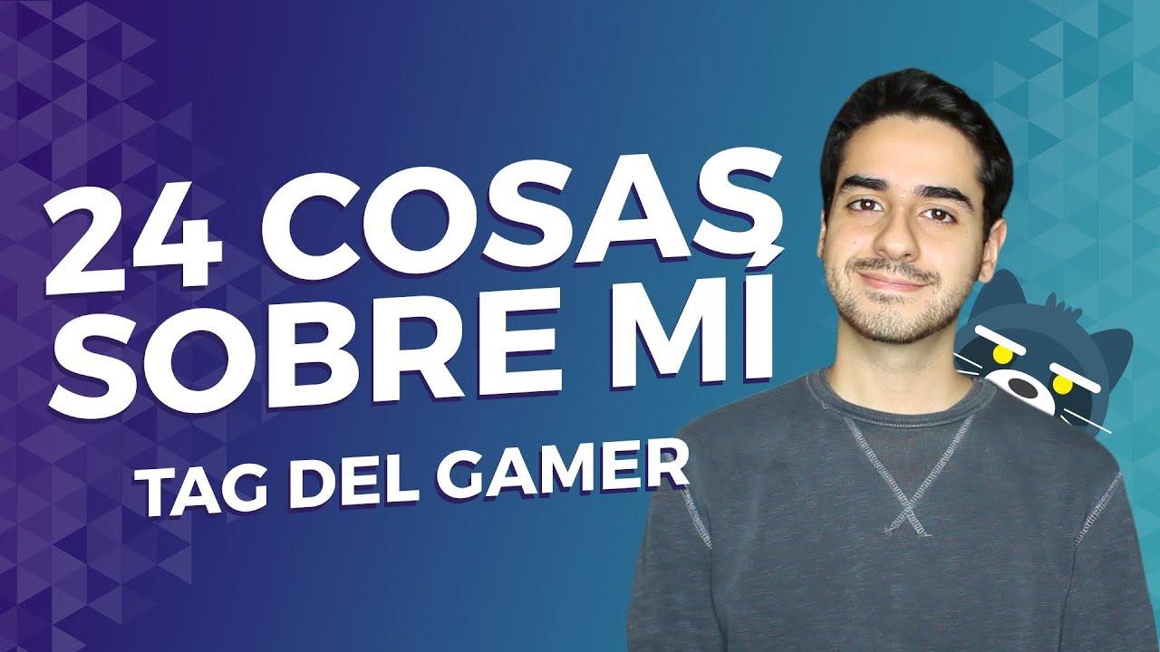 24 COSAS SOBRE MÍ: Tag del gamer