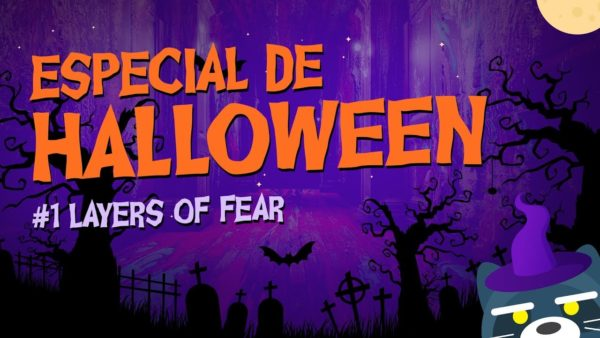 Especial de Halloween #1: Layers of Fear Legacy