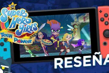 Reseña DC Super Hero Girls Teen Power para Nintendo Switch
